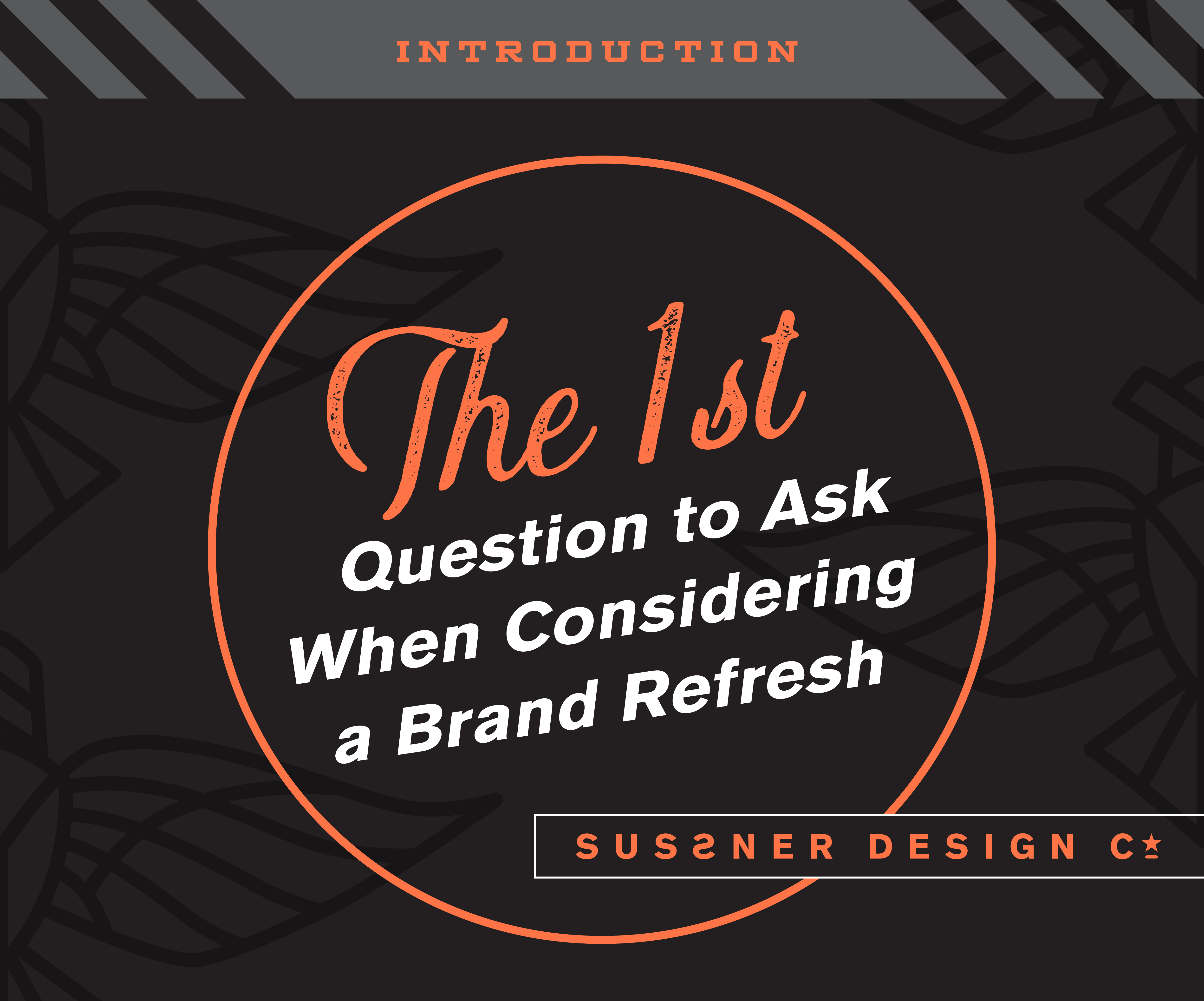 Questions to Ask When Considering a Brand Refresh: The First Question