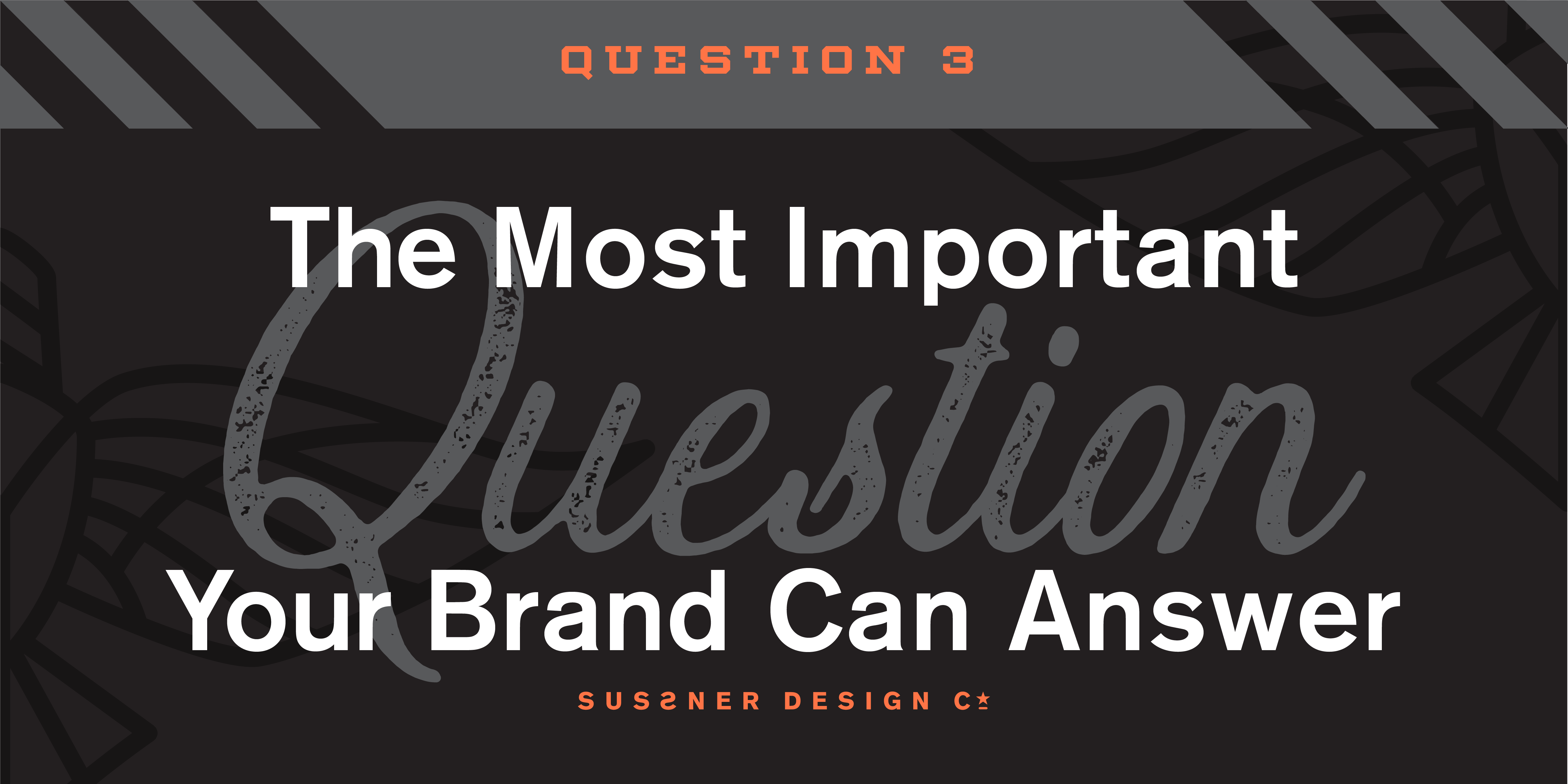 The Most Important Question Your Brand can Answer