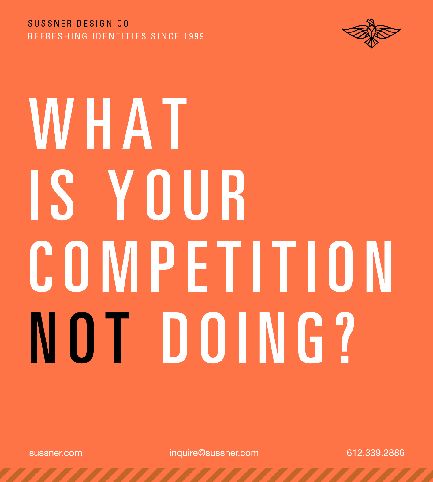 What is your competition NOT doing?